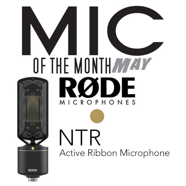 Mic of the Month - May 2017 - Rode NTR