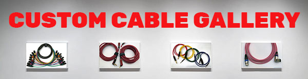 Custom Cable Gallery